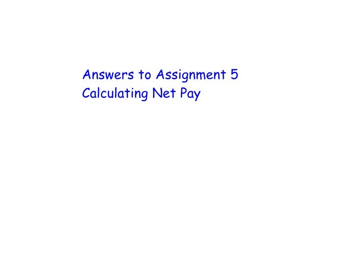 Answers to Assignment 5 Calculating Net Pay