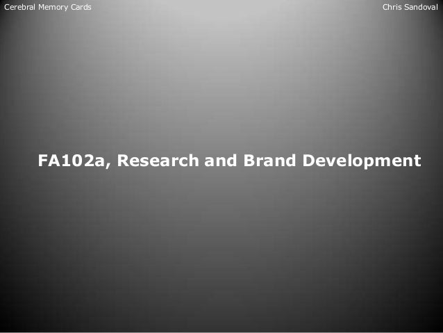 Cerebral Memory Cards                    Chris Sandoval       FA102a, Research and Brand Development