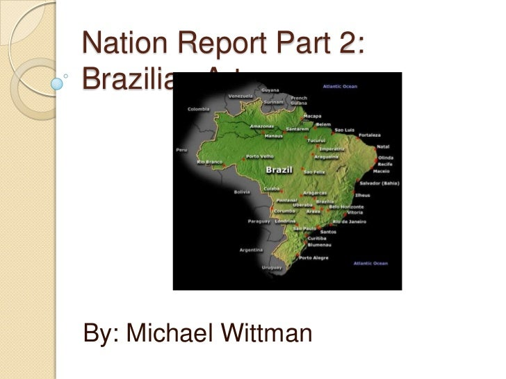 Nation Report Part 2: Brazilian Art<br />By: Michael Wittman<br />