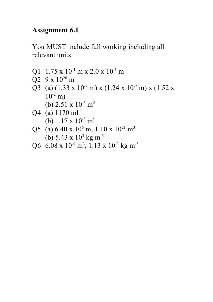 Assignment 6.1You MUST include full working including allrelevant units.Q1 1.75 x 10-1 m x 2.0 x 10-1 mQ2 9 x 1020 mQ3 (a)...