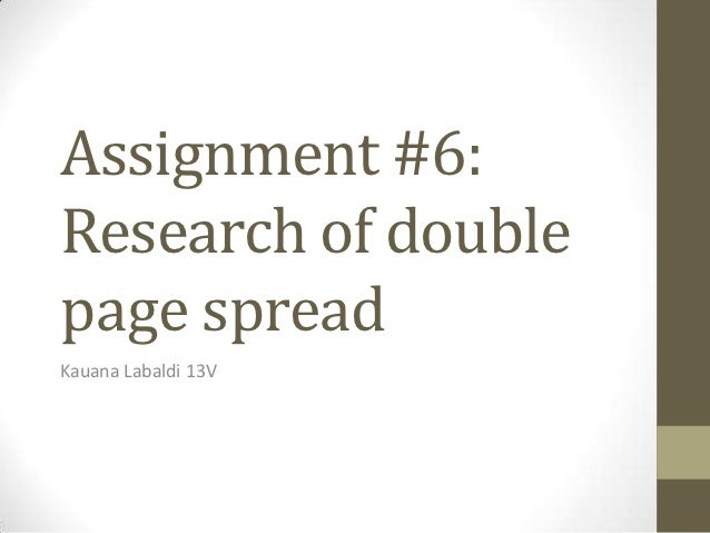 Assignment #6:Research of doublepage spreadKauana Labaldi 13V