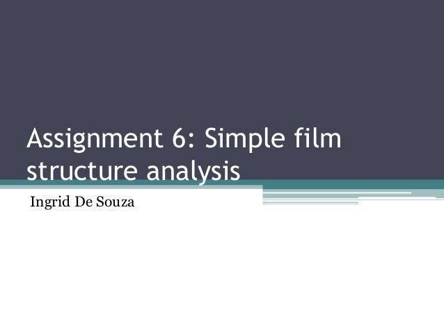 Assignment 6: Simple filmstructure analysisIngrid De Souza