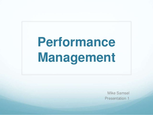 Performance Management Mike Samsel Presentation 1