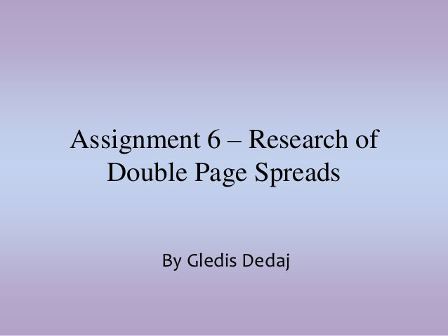 Assignment 6 – Research of   Double Page Spreads       By Gledis Dedaj