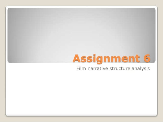 Assignment 6Film narrative structure analysis