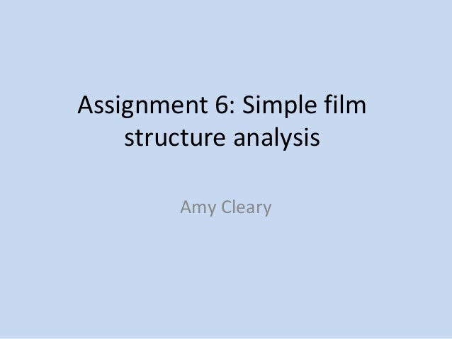 Assignment 6: Simple film    structure analysis        Amy Cleary