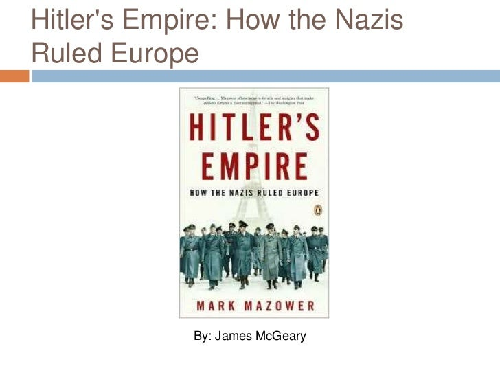 Hitler's Empire: How the Nazis Ruled Europe<br />By: James McGeary<br />