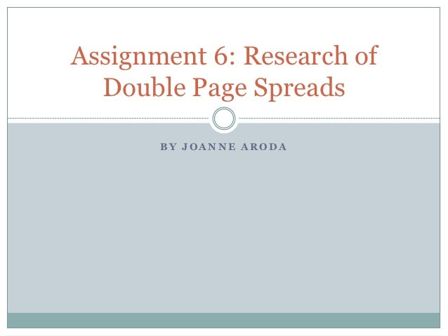 Assignment 6: Research of  Double Page Spreads       BY JOANNE ARODA