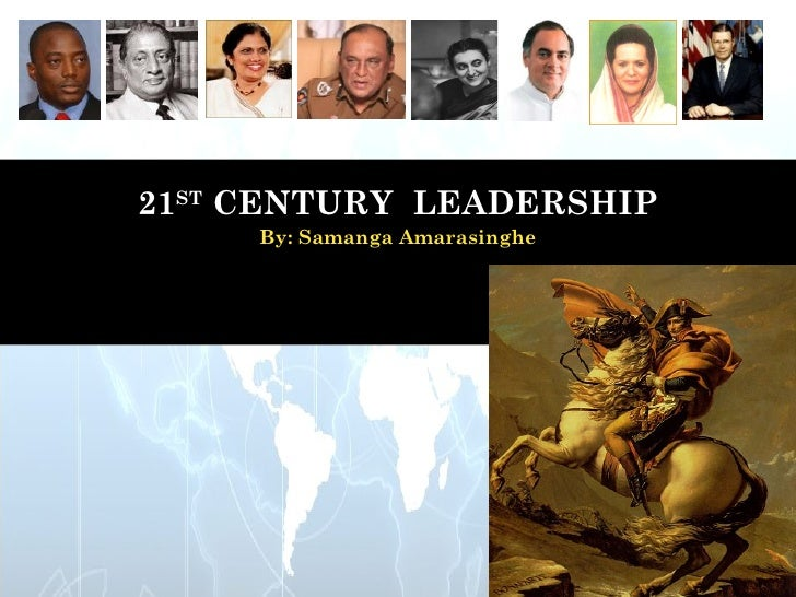Masters in leadership MLDR 67021ST CENTURY LEADERSHIP         Assignment 7.1      By: Samanga Amarasinghe