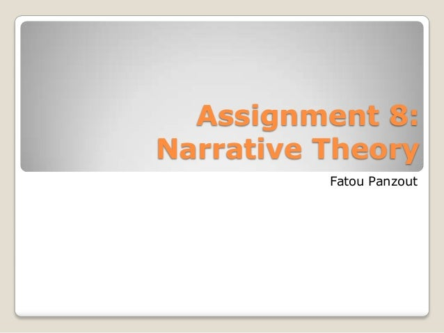 Assignment 8:Narrative Theory          Fatou Panzout