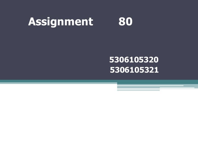 Assignment  80 5306105320 5306105321