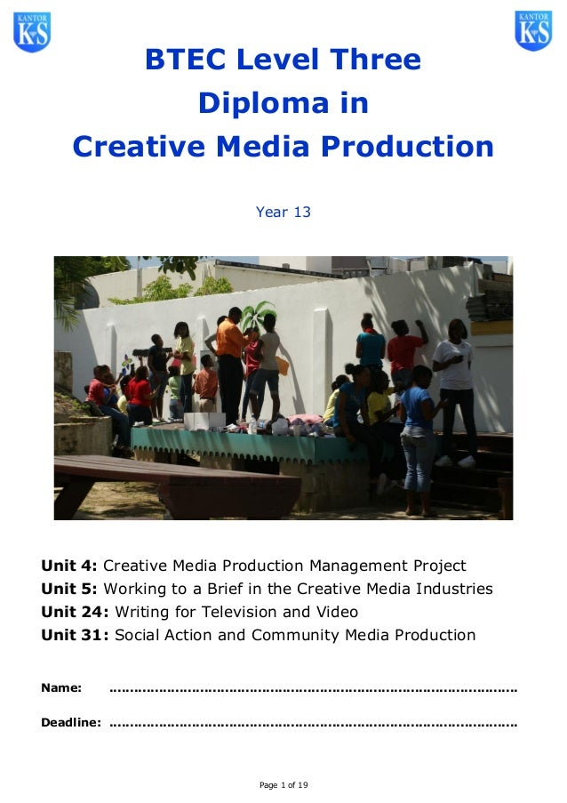 Page 1 of 19 BTEC Level Three Diploma in Creative Media Production Year 13 Unit 4: Creative Media Production Management Pr...