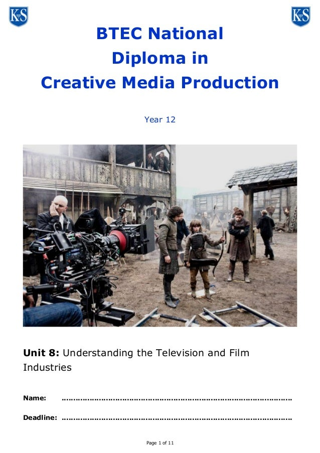 Page 1 of 11 BTEC National Diploma in Creative Media Production Year 12 Unit 8: Understanding the Television and Film Indu...