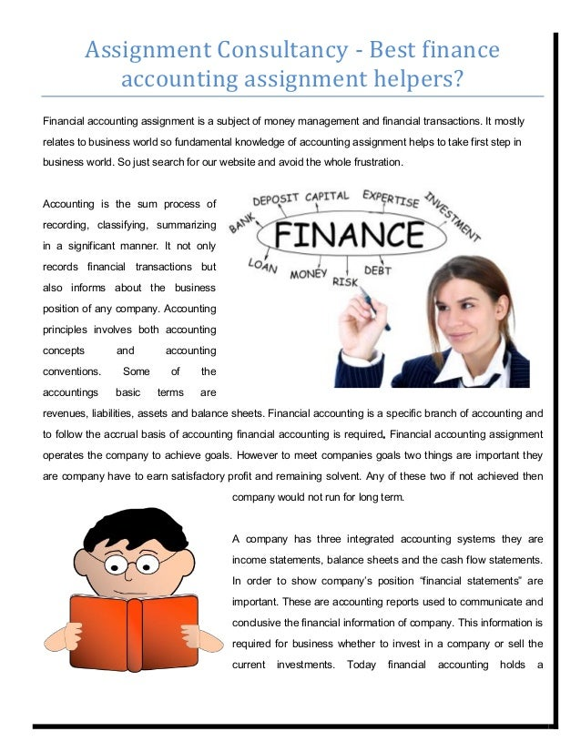 Assignment Consultancy - Best finance accounting assignment helpers? Financial accounting assignment is a subject of money...