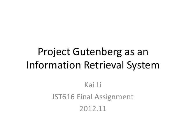 Project Gutenberg as an Information Retrieval System Kai Li IST616 Final Assignment 2012.11