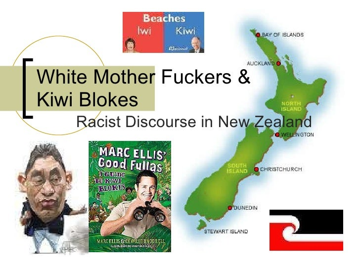 White Mother Fuckers & Kiwi Blokes Racist Discourse in New Zealand