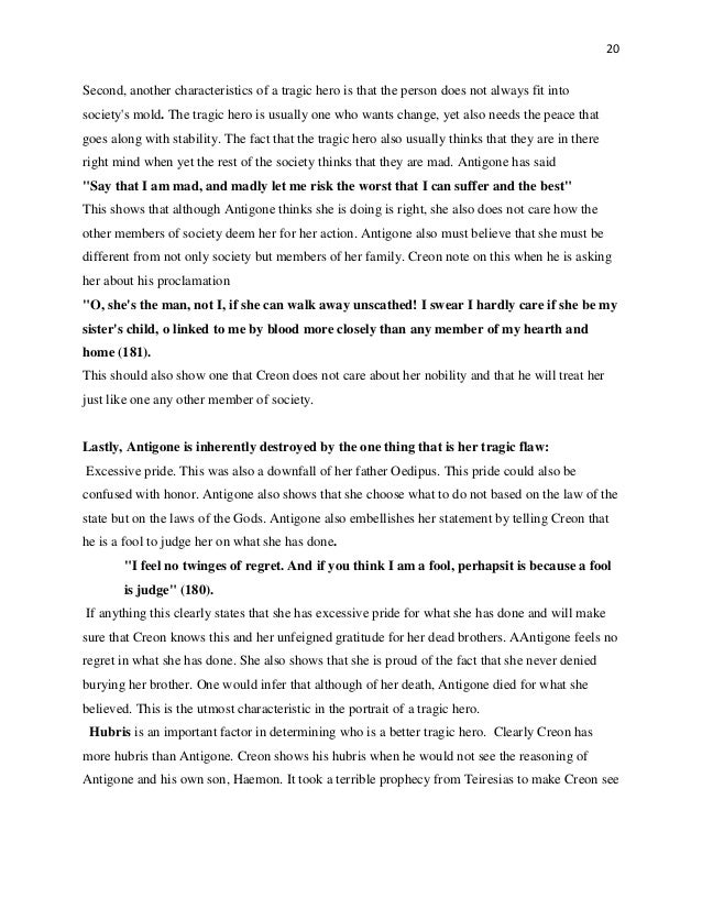 antigone tragic flaw essay Tragic hero and tragic flaw english literature essay print antigone, as the tragic hero when she dies in my opinion the tragic flaw of both the characters.