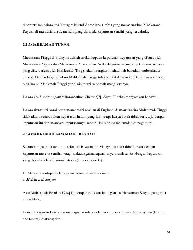 diperuntukan dalam kes Young v Bristol Aeroplane (1994) yang membenarkan Mahkamah Rayuan di malaysia untuk menyimpang dari...