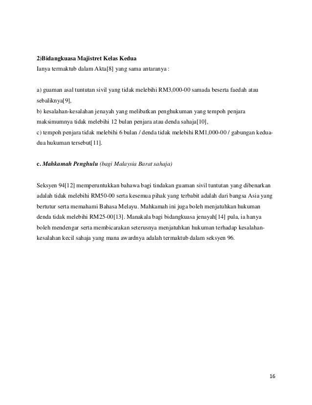 2)Bidangkuasa Majistret Kelas Kedua Ianya termaktub dalam Akta[8] yang sama antaranya :  a) guaman asal tuntutan sivil yan...