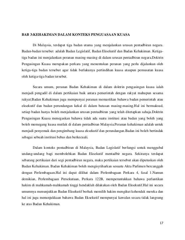 BAB 3:KEHAKIMAN DALAM KONTEKS PENGUASAAN KUASA Di Malaysia, terdapat tiga badan utama yang menjalankan urusan pentadbiran ...