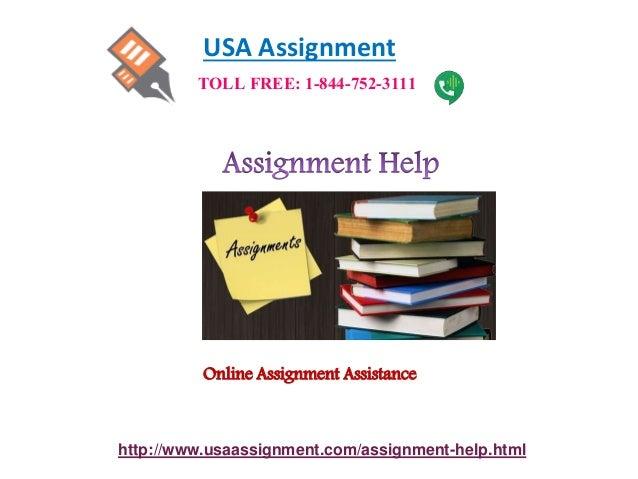 USA Assignment http://www.usaassignment.com/assignment-help.html TOLL FREE: 1-844-752-3111 Online Assignment Assistance