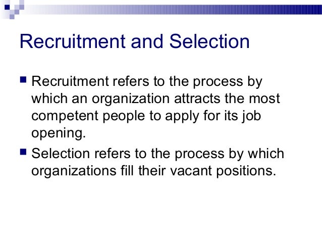 selection process for expatriates Hr management assignment essay on: recruitment  the analysis of poor job is probably to impact the excellence of results and how the left process of the selection.