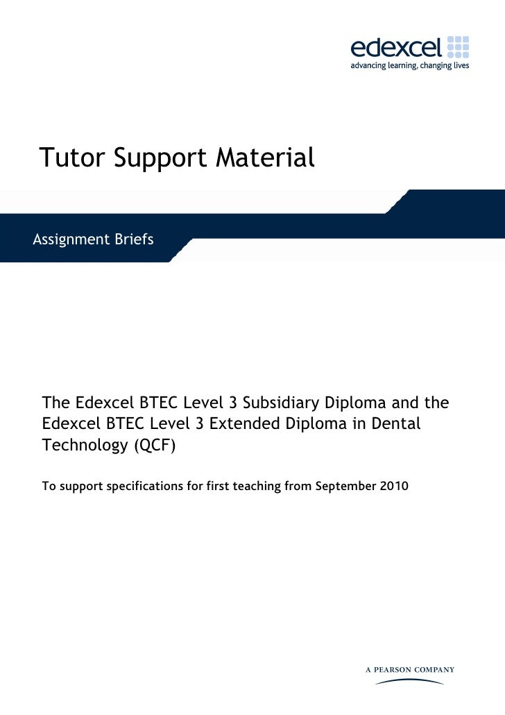 Tutor Support Material Assignment Briefs The Edexcel BTEC Level 3 Subsidiary Diploma and the Edexcel BTEC Level 3 Extend...
