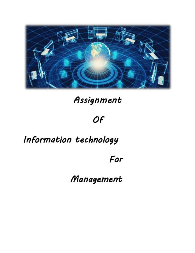 information technology assignment Find answers on: information technology assignment more than 1000 tutors online.