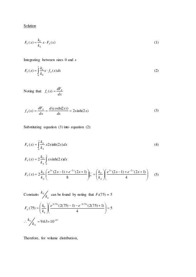 Solution )()( xFx k k xF S S V V  (1) Integrating between sizes 0 and x dxxfx k k xF S x S V V )()( 0   (2) Noting th...