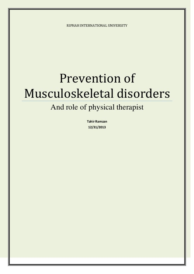 RIPHAH INTERNATIONAL UNIVERSITY  Prevention of Musculoskeletal disorders And role of physical therapist Tahir Ramzan 12/31...