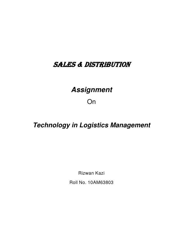 SALES & DISTRIBUTION           Assignment                 OnTechnology in Logistics Management             Rizwan Kazi    ...