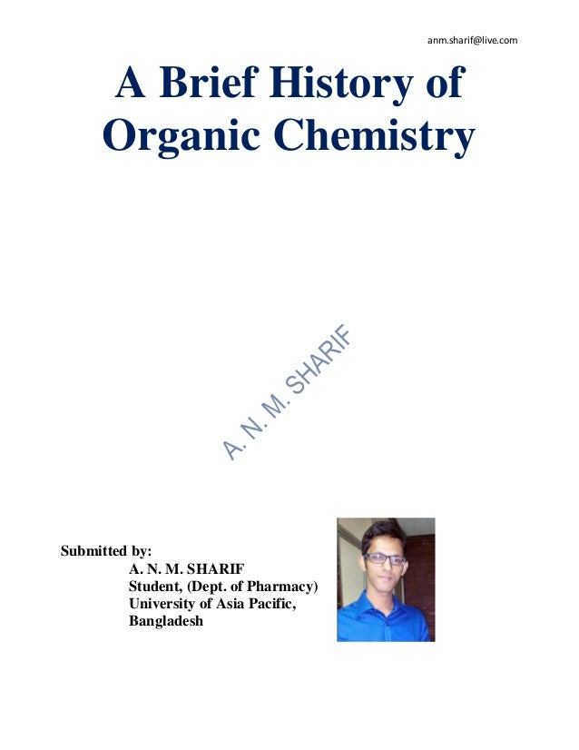 essays on the history of organic chemistry Organic chemistry (methamphetamine) history of organic chemistry haven't found the essay you want.