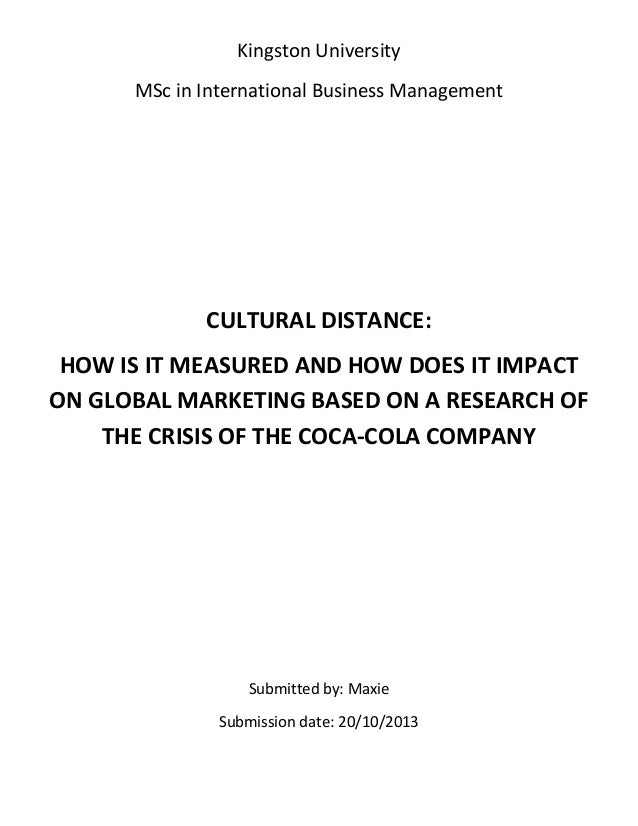 Kingston University MSc in International Business Management  CULTURAL DISTANCE: HOW IS IT MEASURED AND HOW DOES IT IMPACT...