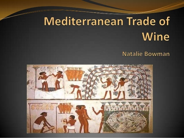 """"""" the peoples of the Mediterranean began to emerge from barbarism when they learned to cultivate the olive and the vine"""" -..."""