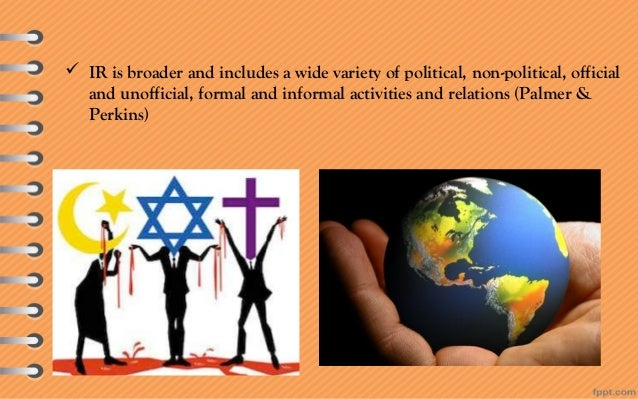 Summary  Meaning of IR  Definition and Two views about IR  Scope of IR: Diplomatic, international law, International Or...