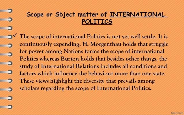IR and International Politics (IP)  IP is not IR- different  International politics is the way in which sovereign states...