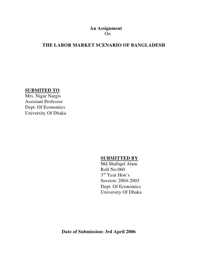 An Assignment                                  On        THE LABOR MARKET SCENARIO OF BANGLADESHSUBMITED TOMrs. Nigar Narg...