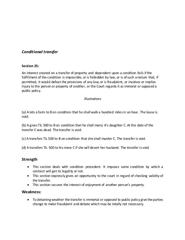 Conditional transfer Section 25: An interest created on a transfer of property and dependent upon a condition fails if the...
