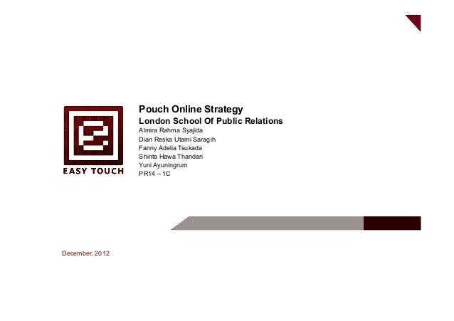 Pouch Online Strategy                 London School Of Public Relations                 Almira Rahma Syajida              ...