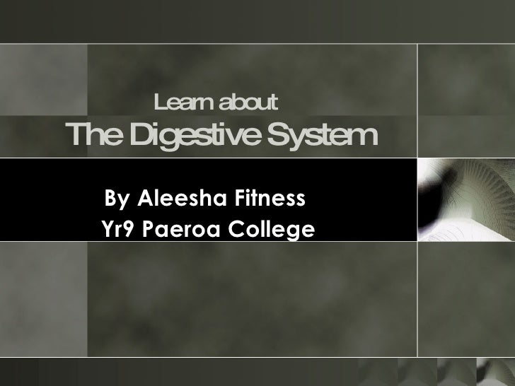Learn about   The Digestive System By Aleesha Fitness  Yr9 Paeroa College