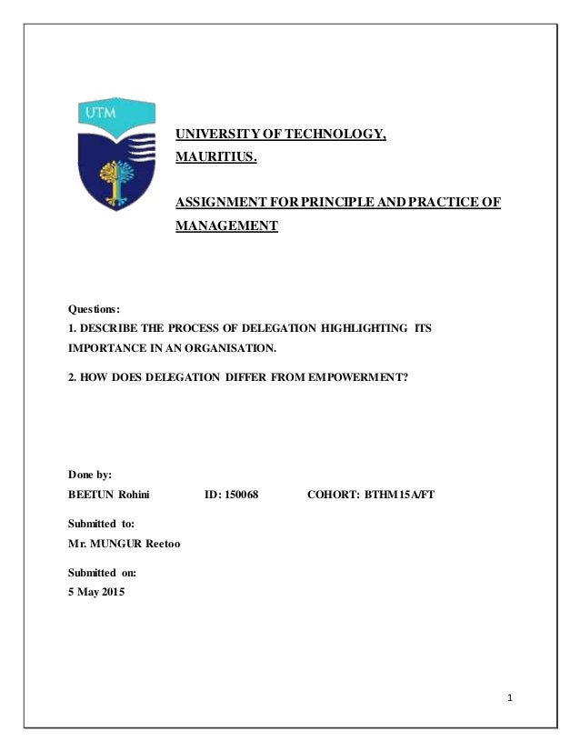 1 UNIVERSITY OF TECHNOLOGY, MAURITIUS. ASSIGNMENT FOR PRINCIPLE AND PRACTICE OF MANAGEMENT Questions: 1. DESCRIBE THE PROC...
