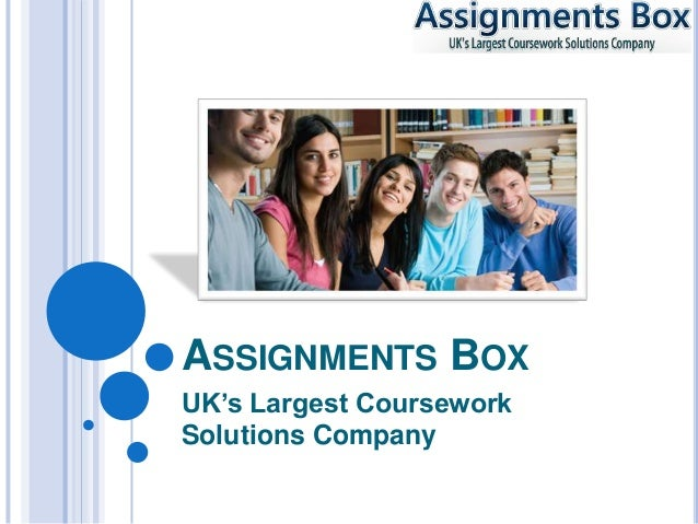 ASSIGNMENTS BOXUK's Largest CourseworkSolutions Company