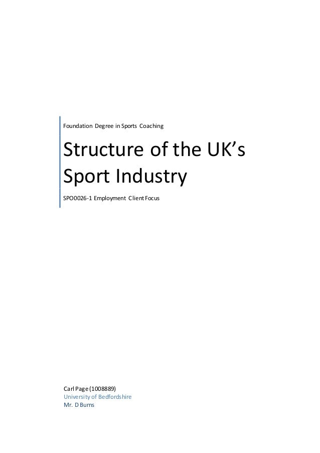 Foundation Degree in Sports Coaching  Structure of the UK's  Sport Industry  SPO0026-1 Employment Client Focus  Carl Page ...