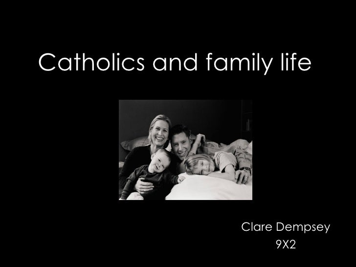 Catholics and family life Clare Dempsey 9X2