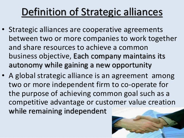 the use of strategic alliance in an organization Strategic alliances can be a loose agreement between two people or two  organizations with a common purpose or, they could be highly formalized,  commercial.