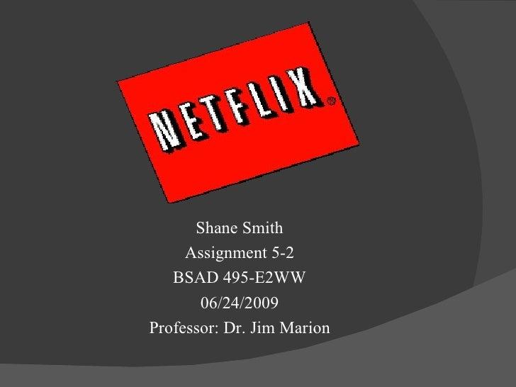 Shane Smith      Assignment 5-2    BSAD 495-E2WW        06/24/2009 Professor: Dr. Jim Marion