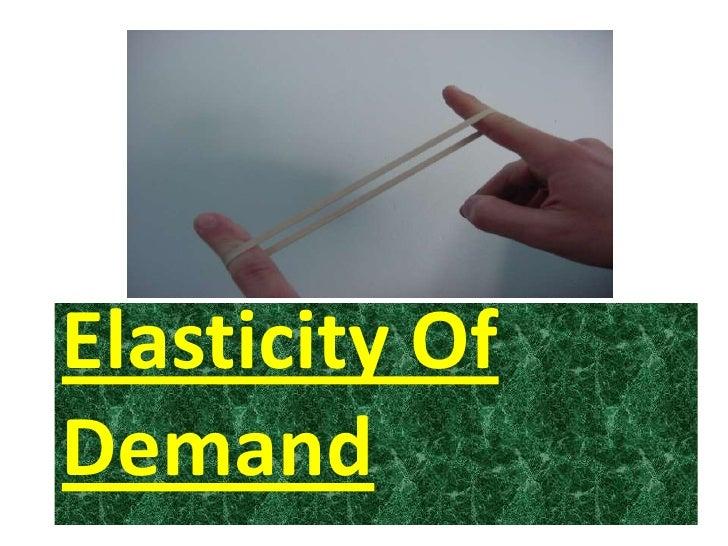 Elasticity Of Demand<br />
