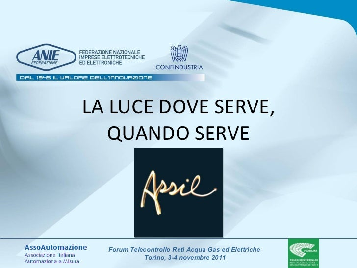 LA LUCE DOVE SERVE, QUANDO SERVE