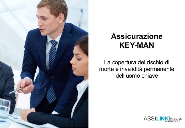 Assicurazione KEY-MAN La copertura del rischio di morte e invalidità permanente dell'uomo chiave