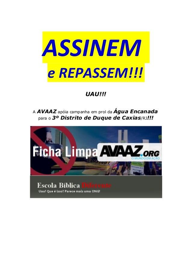 ASSINEM e REPASSEM!!! UAU!!! A AVAAZ apóia campanha em prol da Água Encanada para o 3º Distrito de Duque de Caxias/RJ!!!